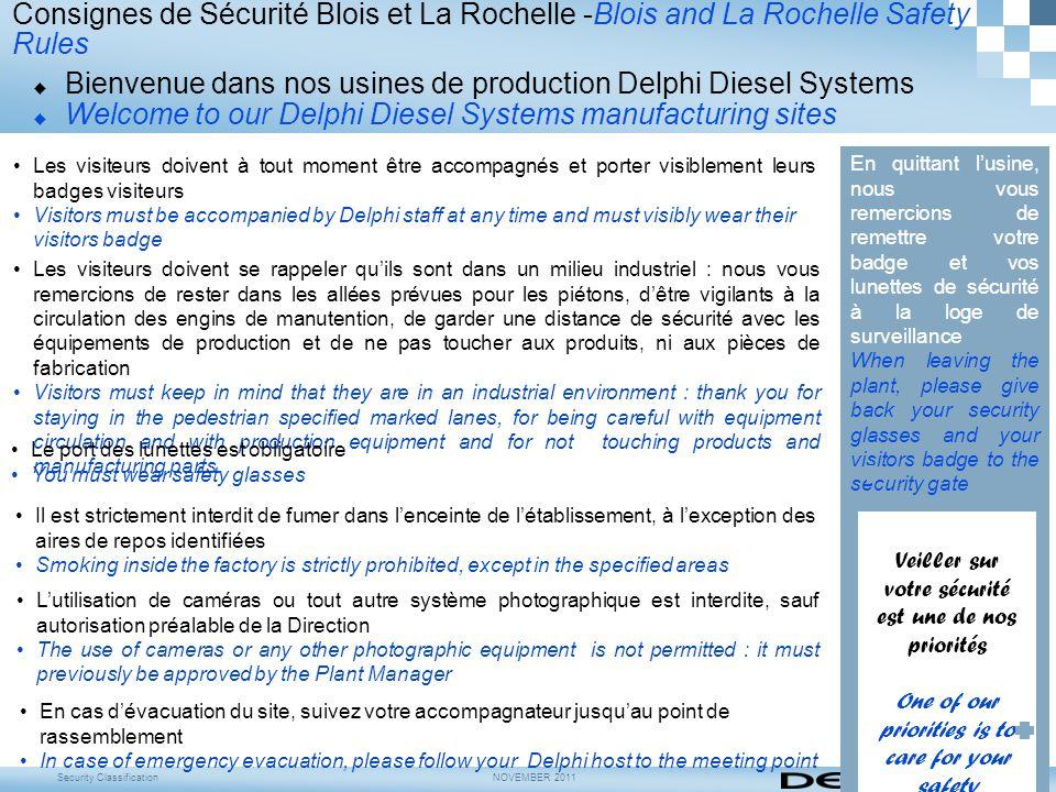 Security ClassificationNOVEMBER 2011 Consignes de Sécurité Blois et La Rochelle -Blois and La Rochelle Safety Rules  Bienvenue dans nos usines de pro