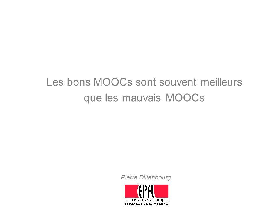 Pierre Dillenbourg Les bons MOOCs sont souvent meilleurs que les mauvais MOOCs