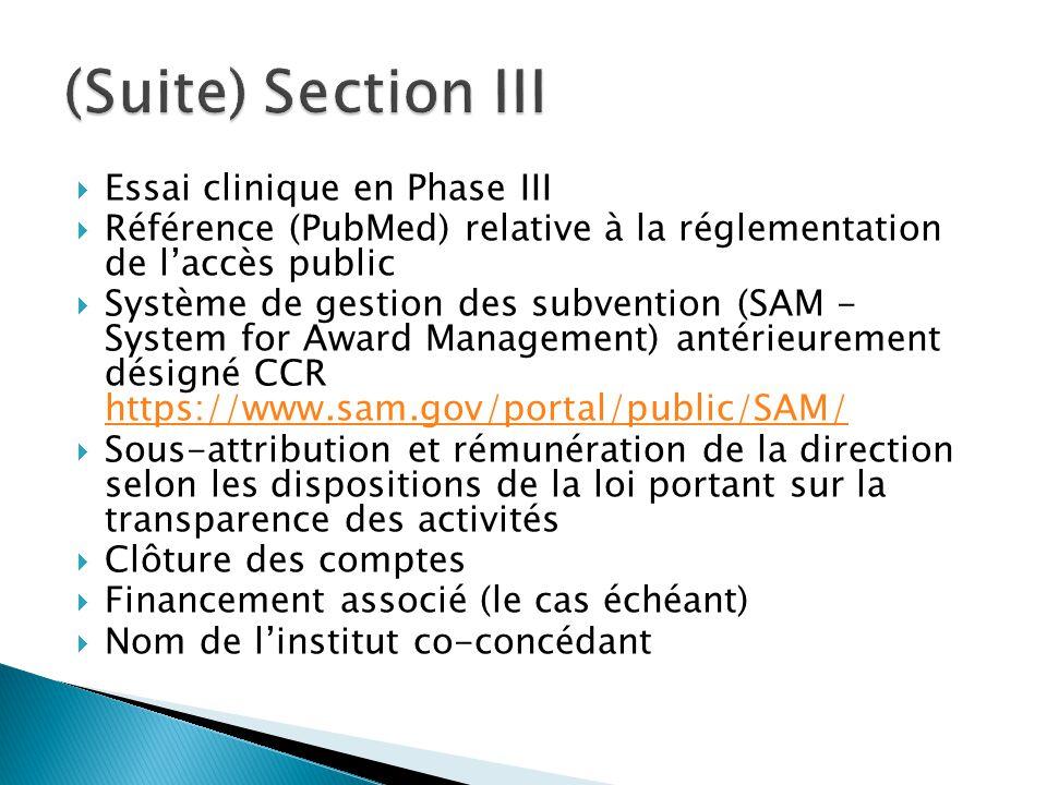  Essai clinique en Phase III  Référence (PubMed) relative à la réglementation de l'accès public  Système de gestion des subvention (SAM - System fo
