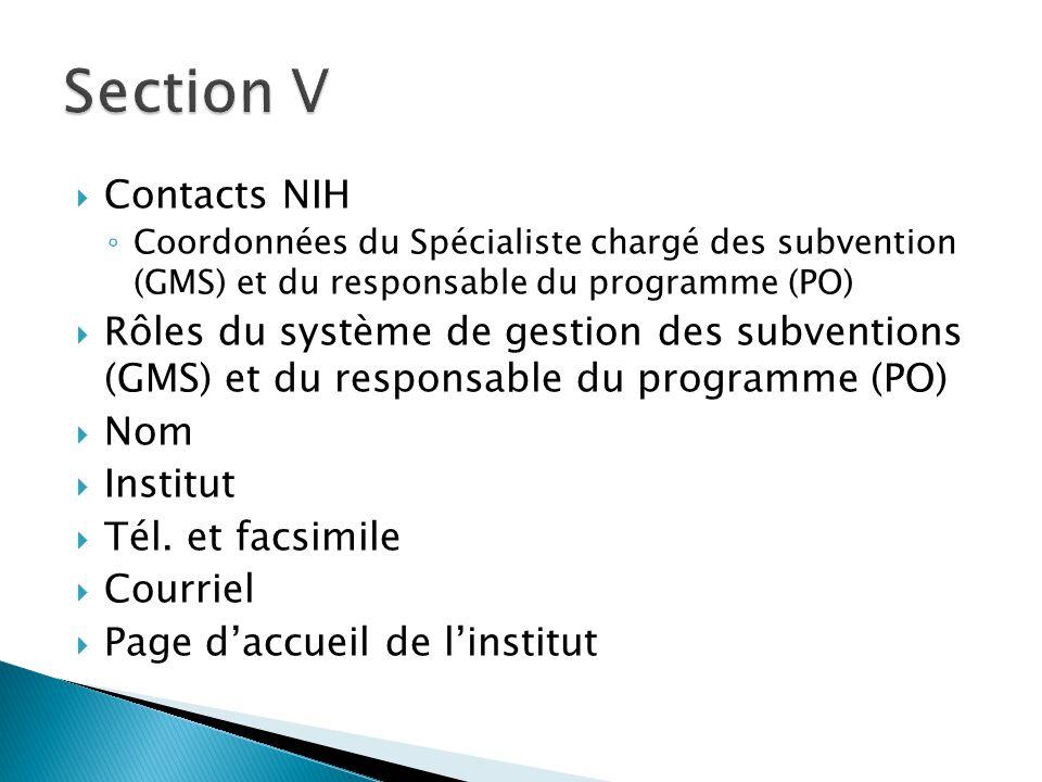  Contacts NIH ◦ Coordonnées du Spécialiste chargé des subvention (GMS) et du responsable du programme (PO)  Rôles du système de gestion des subventions (GMS) et du responsable du programme (PO)  Nom  Institut  Tél.