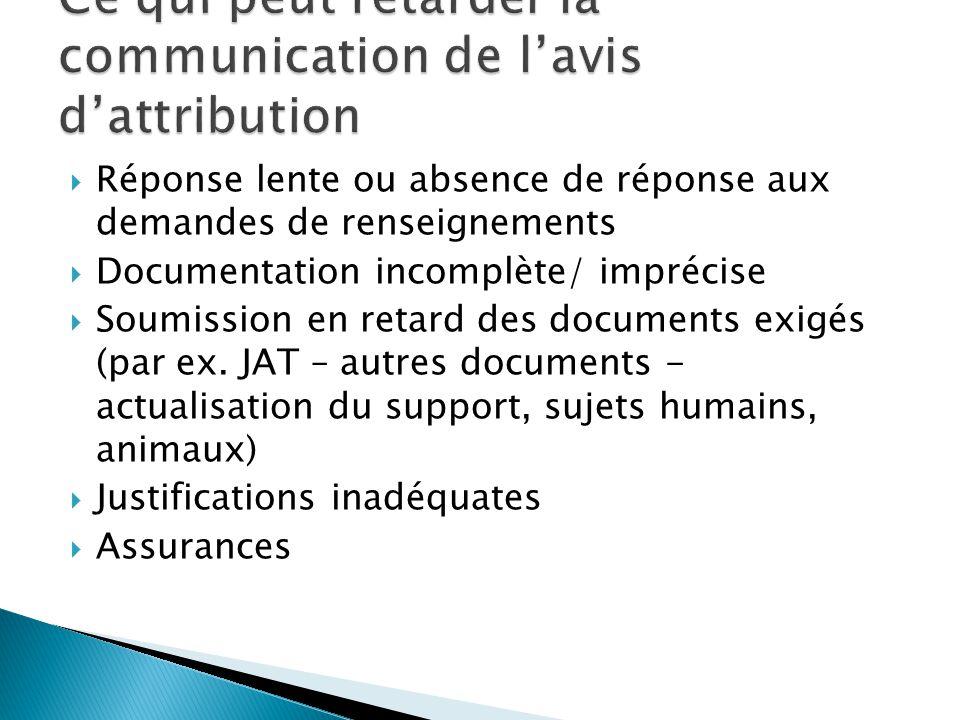  Réponse lente ou absence de réponse aux demandes de renseignements  Documentation incomplète/ imprécise  Soumission en retard des documents exigés (par ex.