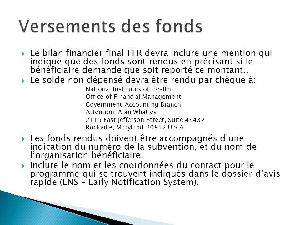  Le bilan financier final FFR devra inclure une mention qui indique que des fonds sont rendus en précisant si le bénéficiaire demande que soit report