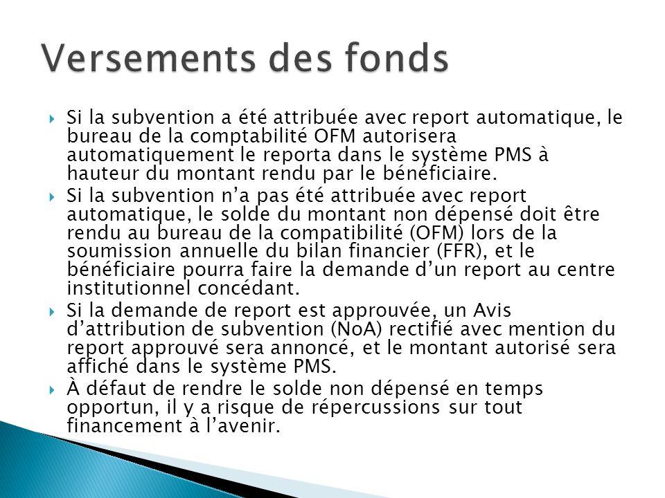  Si la subvention a été attribuée avec report automatique, le bureau de la comptabilité OFM autorisera automatiquement le reporta dans le système PMS à hauteur du montant rendu par le bénéficiaire.