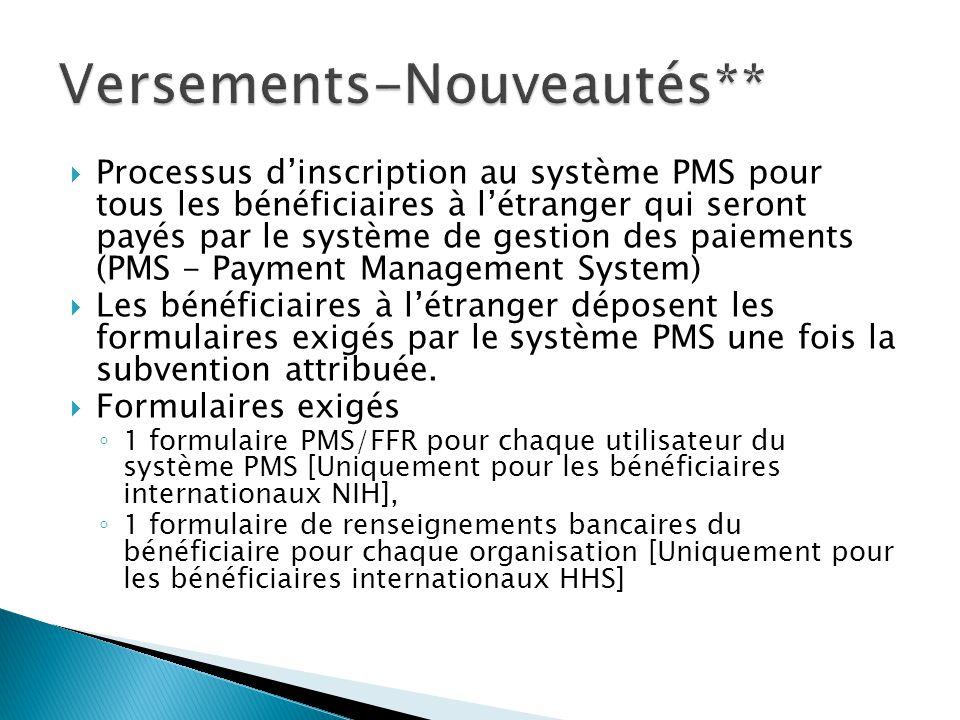  Processus d'inscription au système PMS pour tous les bénéficiaires à l'étranger qui seront payés par le système de gestion des paiements (PMS - Payment Management System)  Les bénéficiaires à l'étranger déposent les formulaires exigés par le système PMS une fois la subvention attribuée.