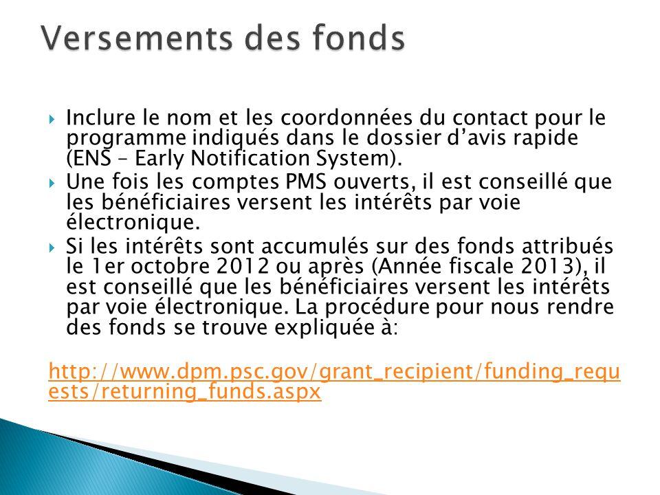  Inclure le nom et les coordonnées du contact pour le programme indiqués dans le dossier d'avis rapide (ENS – Early Notification System).  Une fois