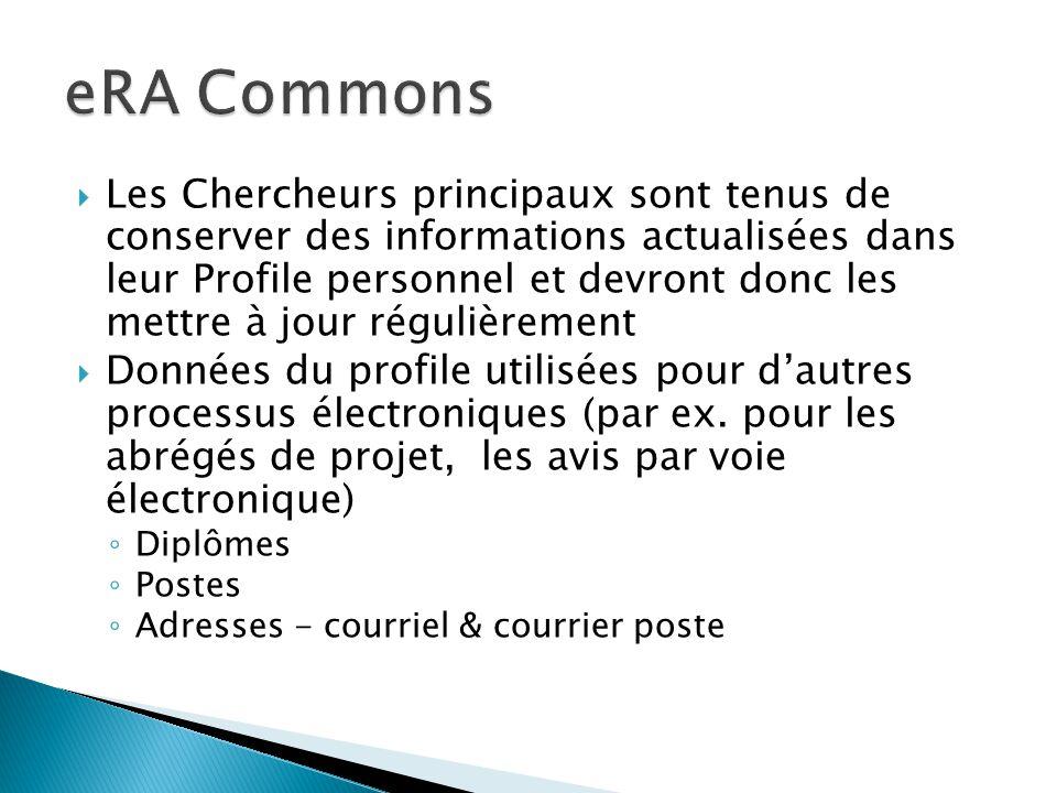  Les Chercheurs principaux sont tenus de conserver des informations actualisées dans leur Profile personnel et devront donc les mettre à jour régulièrement  Données du profile utilisées pour d'autres processus électroniques (par ex.