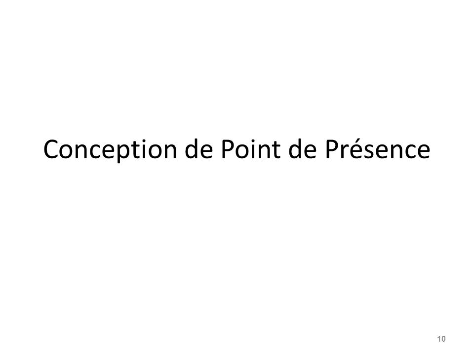Conception de Point de Présence 10