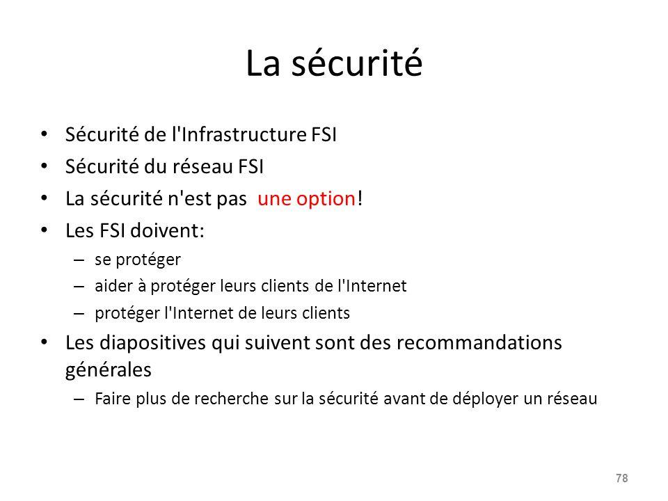 La sécurité Sécurité de l Infrastructure FSI Sécurité du réseau FSI La sécurité n est pas une option.