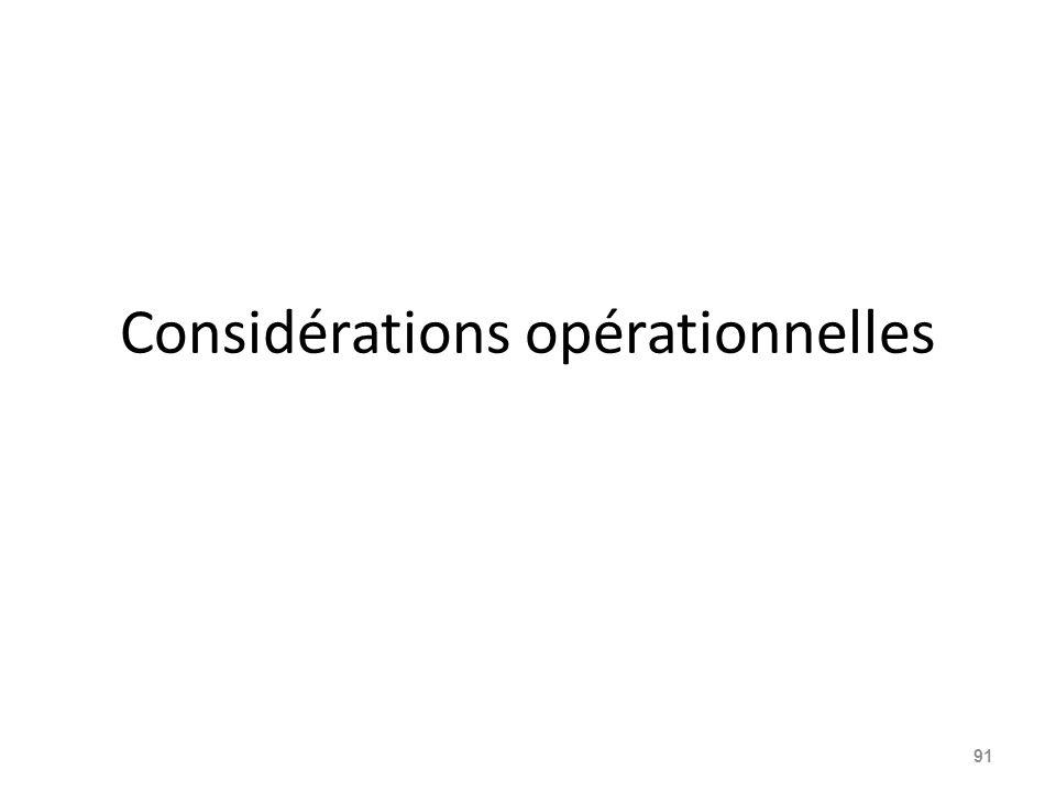 Considérations opérationnelles 91