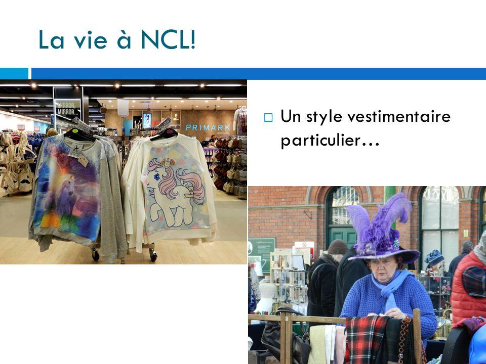 La vie à NCL!  Un style vestimentaire particulier…