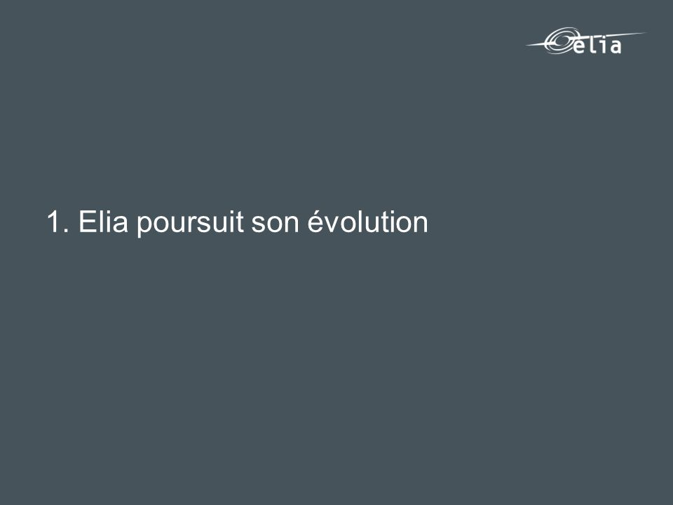 1. Elia poursuit son évolution