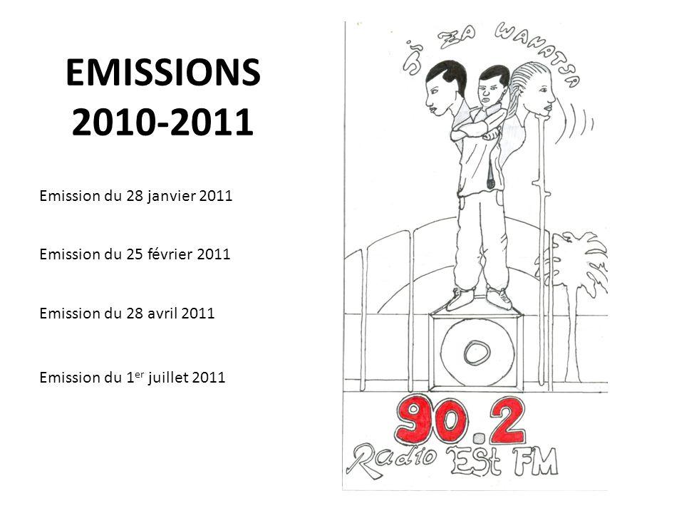 EMISSIONS 2010-2011 Emission du 28 janvier 2011 Emission du 25 février 2011 Emission du 28 avril 2011 Emission du 1 er juillet 2011