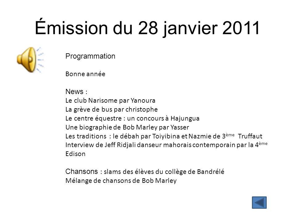 Émission du 28 janvier 2011 Programmation Bonne année News : Le club Narisome par Yanoura La grève de bus par christophe Le centre équestre : un conco
