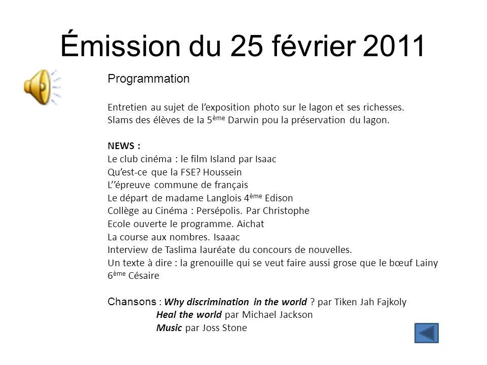 Émission du 29 avril 2011 Programmation Question d'environnement : l'Acantasther + Les déchets c'est une honte par Ben Abdou Témoignage d'une collégienne sans papier.