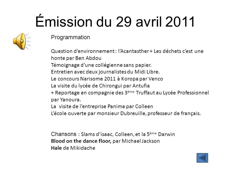 Émission du 29 avril 2011 Programmation Question d'environnement : l'Acantasther + Les déchets c'est une honte par Ben Abdou Témoignage d'une collégie