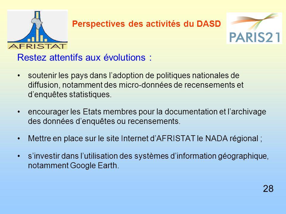 Perspectives des activités du DASD Restez attentifs aux évolutions : soutenir les pays dans l'adoption de politiques nationales de diffusion, notammen