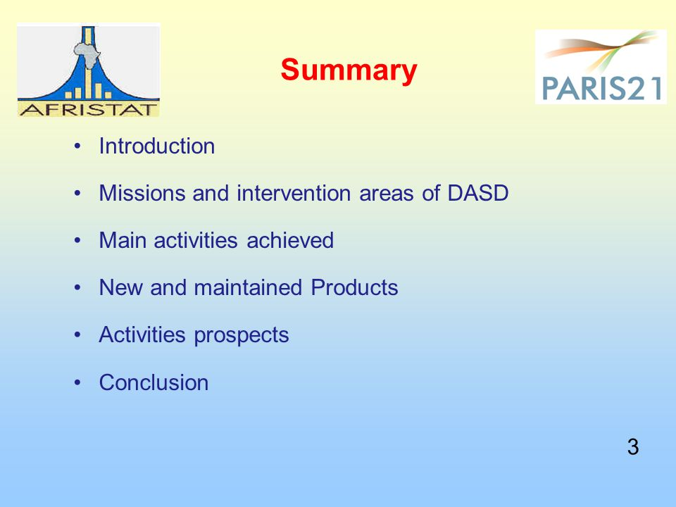 Introduction Le DASD, département technique, fournit des appuis : aux Instituts nationaux de la statistique ; à la Direction générale ; aux autres départements d'AFRISTAT ; aux partenaires tels que les Commissions d'intégration économique (BAD, CEDEAO, CEMAC, UEMOA, etc.).