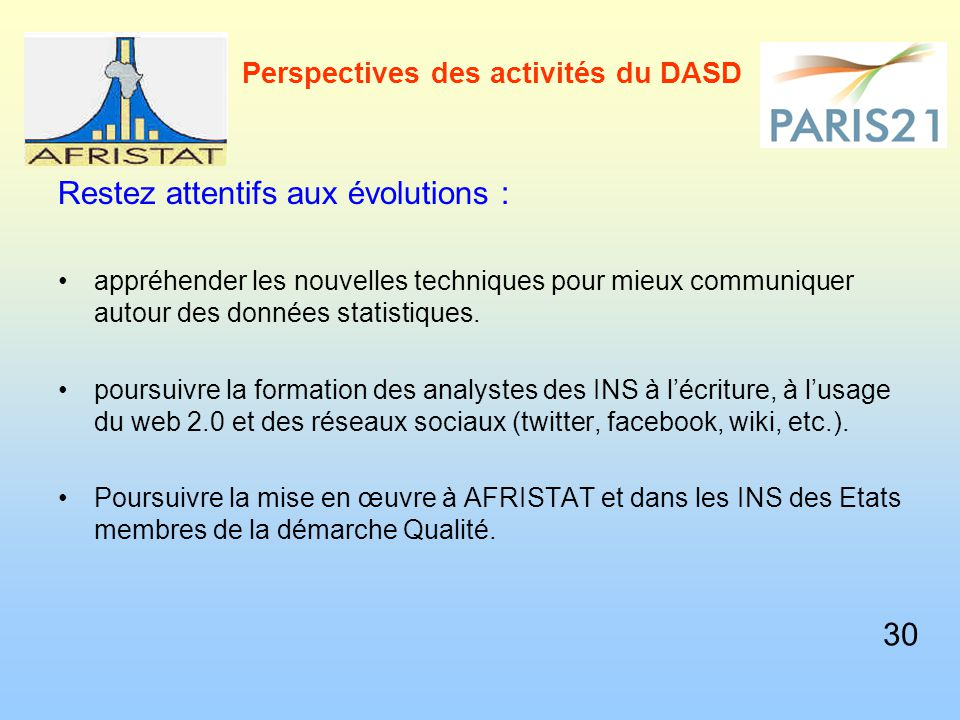 Perspectives des activités du DASD Restez attentifs aux évolutions : appréhender les nouvelles techniques pour mieux communiquer autour des données statistiques.