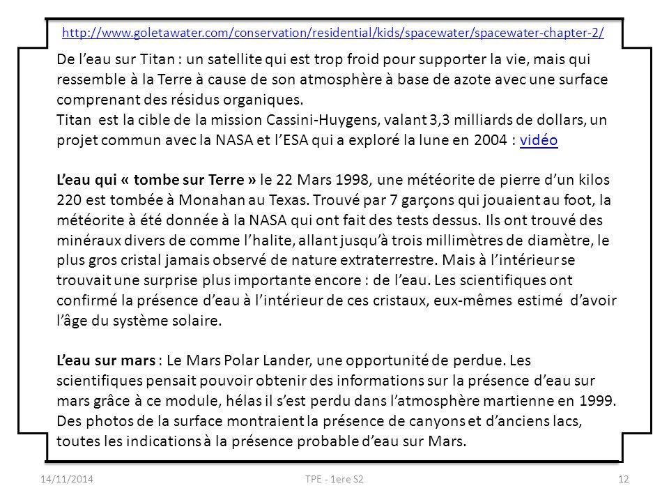 14/11/2014TPE - 1ere S212 http://www.goletawater.com/conservation/residential/kids/spacewater/spacewater-chapter-2/ De l'eau sur Titan : un satellite