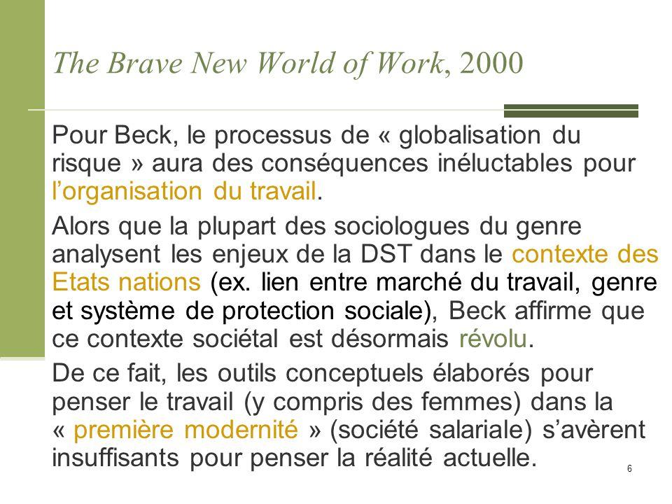The Brave New World of Work, 2000 Pour Beck, le processus de « globalisation du risque » aura des conséquences inéluctables pour l'organisation du tra