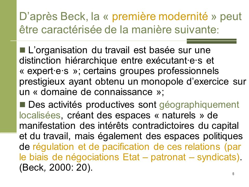 Le régime du risque de la 2 ème modernité: « The employment system that took shape in Europe over the past 100 years, partly through fierce social conflicts, rested upon a high degree of both temporal and spatial standardization of work contracts and labour deployment.