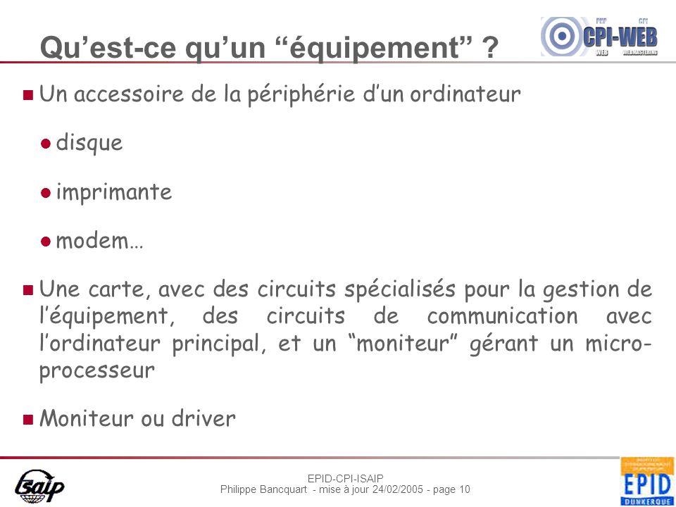 """EPID-CPI-ISAIP Philippe Bancquart - mise à jour 24/02/2005 - page 10 Qu'est-ce qu'un """"équipement"""" ? Un accessoire de la périphérie d'un ordinateur dis"""