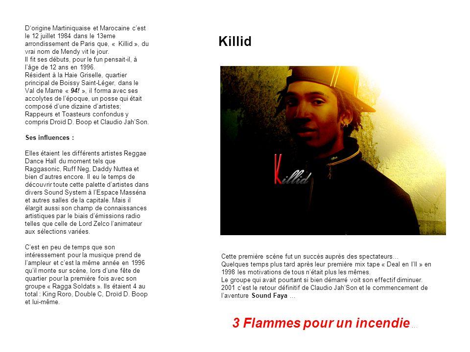 Killid Cette première scène fut un succès auprès des spectateurs… Quelques temps plus tard après leur première mix tape « Deal en I'll » en 1998 les m