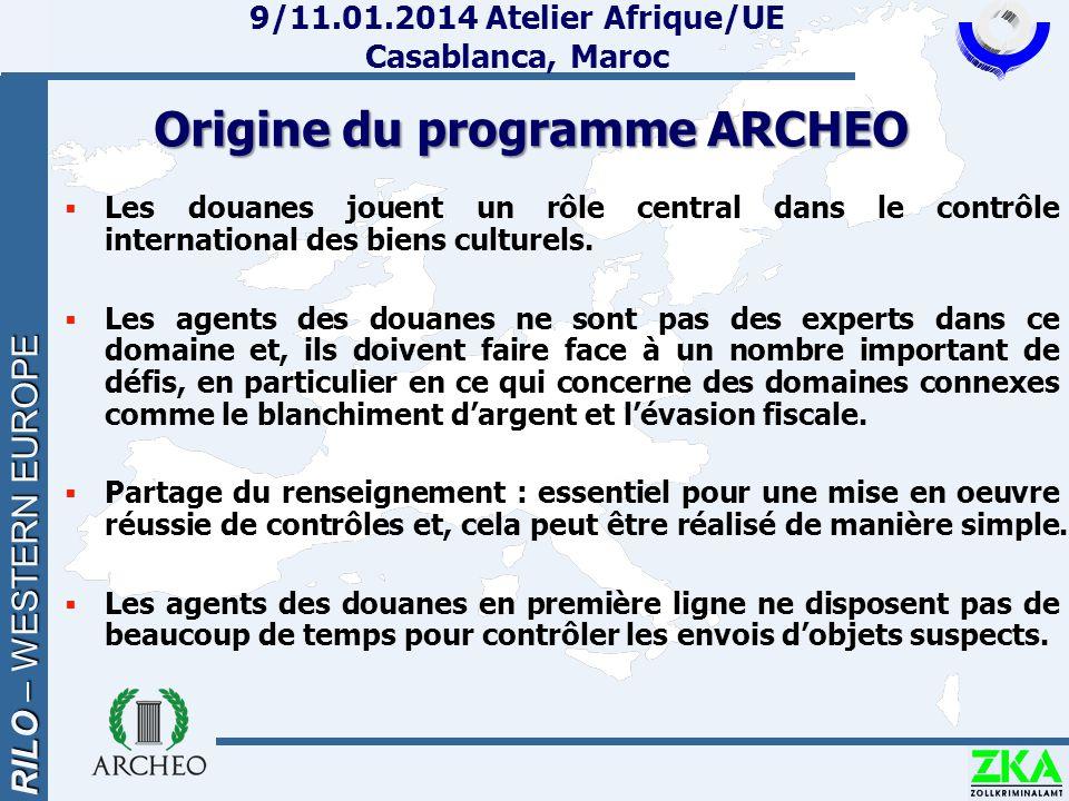 RILO – WESTERN EUROPE 9/11.01.2014 Atelier Afrique/UE Casablanca, Maroc  Les douanes jouent un rôle central dans le contrôle international des biens culturels.