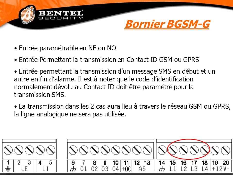 Bornier BGSM-G Entrée paramétrable en NF ou NO Entrée Permettant la transmission en Contact ID GSM ou GPRS Entrée permettant la transmission d'un message SMS en début et un autre en fin d'alarme.