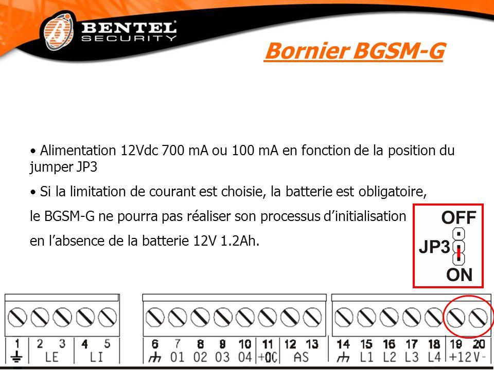 Bornier BGSM-G Alimentation 12Vdc 700 mA ou 100 mA en fonction de la position du jumper JP3 Si la limitation de courant est choisie, la batterie est obligatoire, le BGSM-G ne pourra pas réaliser son processus d'initialisation en l'absence de la batterie 12V 1.2Ah.