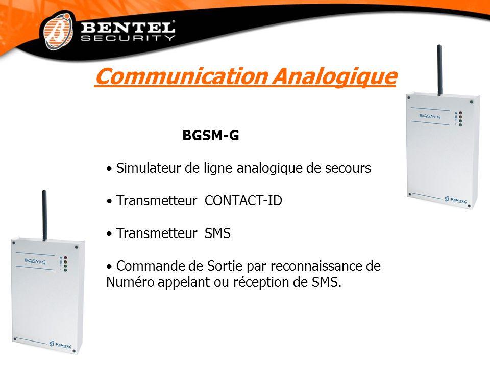 Communication Analogique BGSM-G Simulateur de ligne analogique de secours Transmetteur CONTACT-ID Transmetteur SMS Commande de Sortie par reconnaissance de Numéro appelant ou réception de SMS.