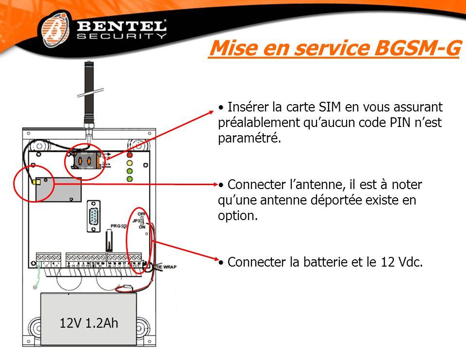 Mise en service BGSM-G Insérer la carte SIM en vous assurant préalablement qu'aucun code PIN n'est paramétré. Connecter l'antenne, il est à noter qu'u