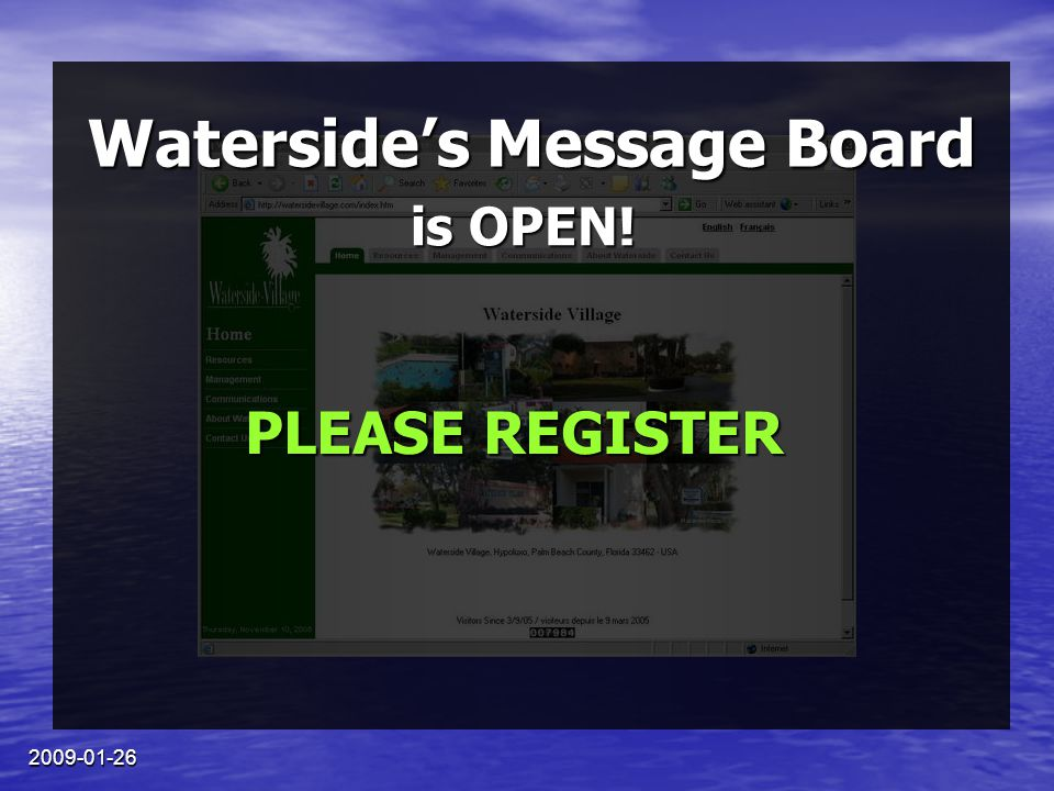 2009-01-26 Waterside's Message Board is OPEN! PLEASE REGISTER