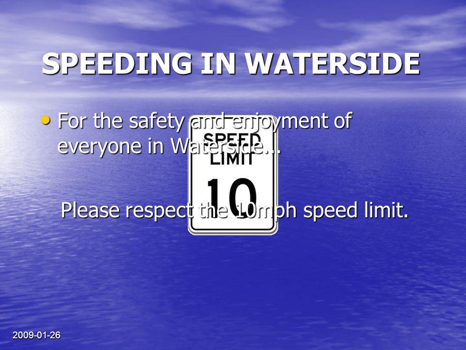 2009-01-26 VITESSE DANS WATERSIDE Veuillez respecter la limite de vitesse de 10 miles à l'heure.