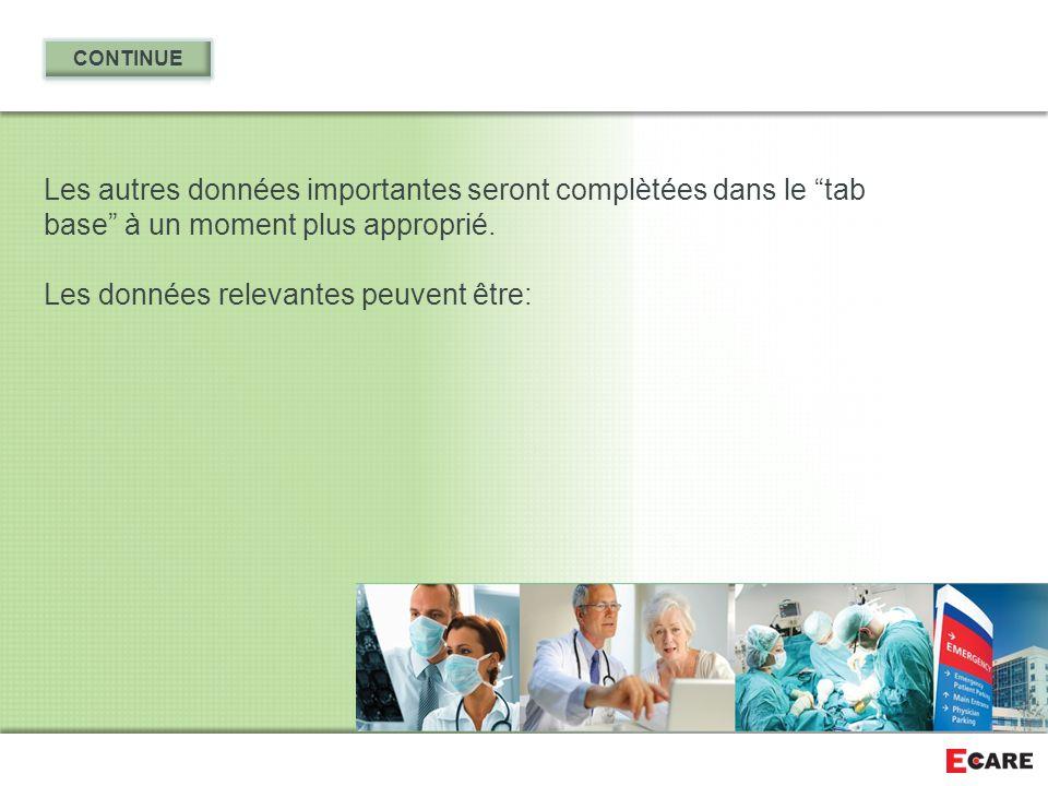 """Les autres données importantes seront complètées dans le """"tab base"""" à un moment plus approprié. Les données relevantes peuvent être:"""