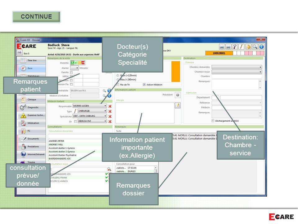 consultation prévue/ donnée Remarques dossier Docteur(s) Catégorie Specialité Destination: Chambre - service Remarques patient Information patient imp