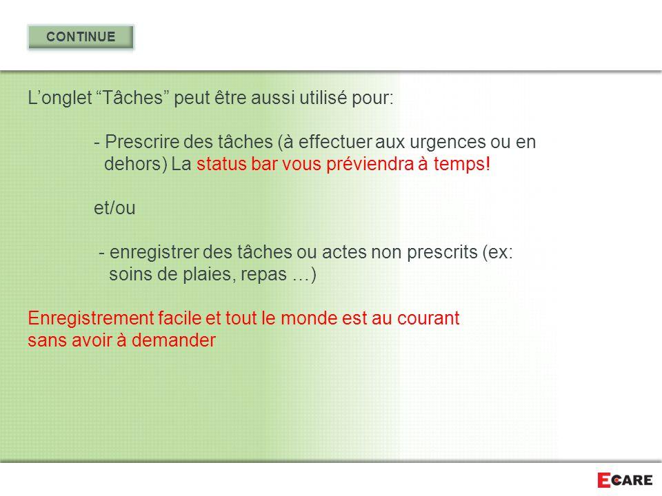 """L'onglet """"Tâches"""" peut être aussi utilisé pour: - Prescrire des tâches (à effectuer aux urgences ou en dehors) La status bar vous préviendra à temps!"""
