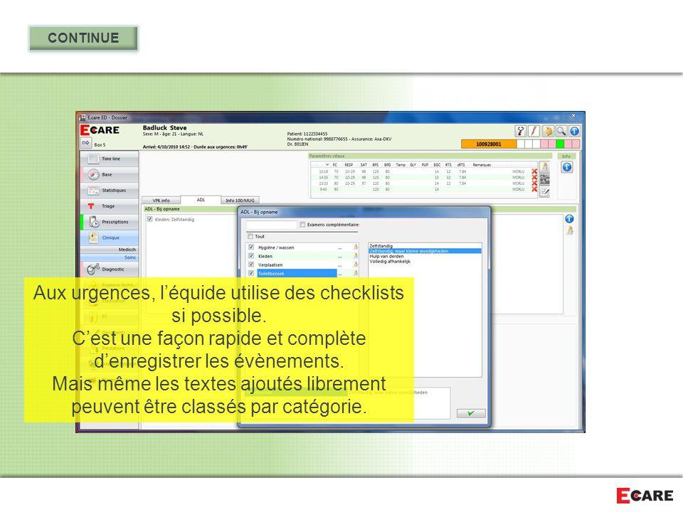 Aux urgences, l'équide utilise des checklists si possible. C'est une façon rapide et complète d'enregistrer les évènements. Mais même les textes ajout