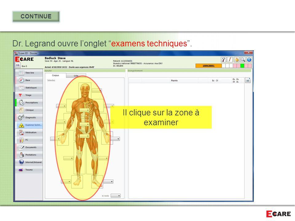 """Dr. Legrand ouvre l'onglet """"examens techniques"""". Il clique sur la zone à examiner"""