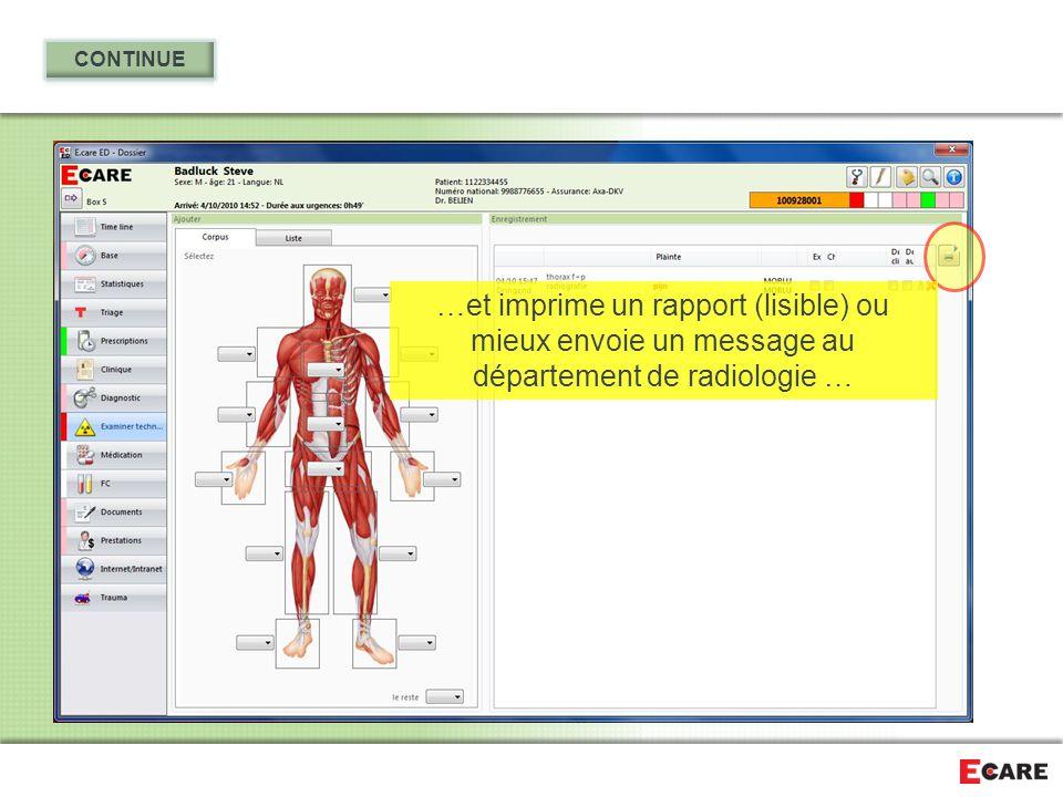 …et imprime un rapport (lisible) ou mieux envoie un message au département de radiologie …