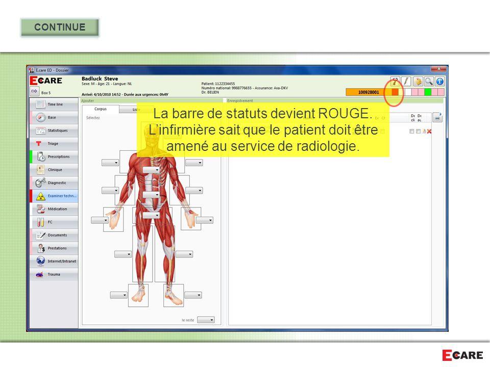 La barre de statuts devient ROUGE. L'infirmière sait que le patient doit être amené au service de radiologie.
