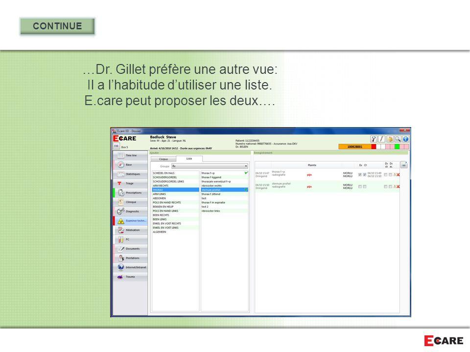 …Dr. Gillet préfère une autre vue: Il a l'habitude d'utiliser une liste. E.care peut proposer les deux….