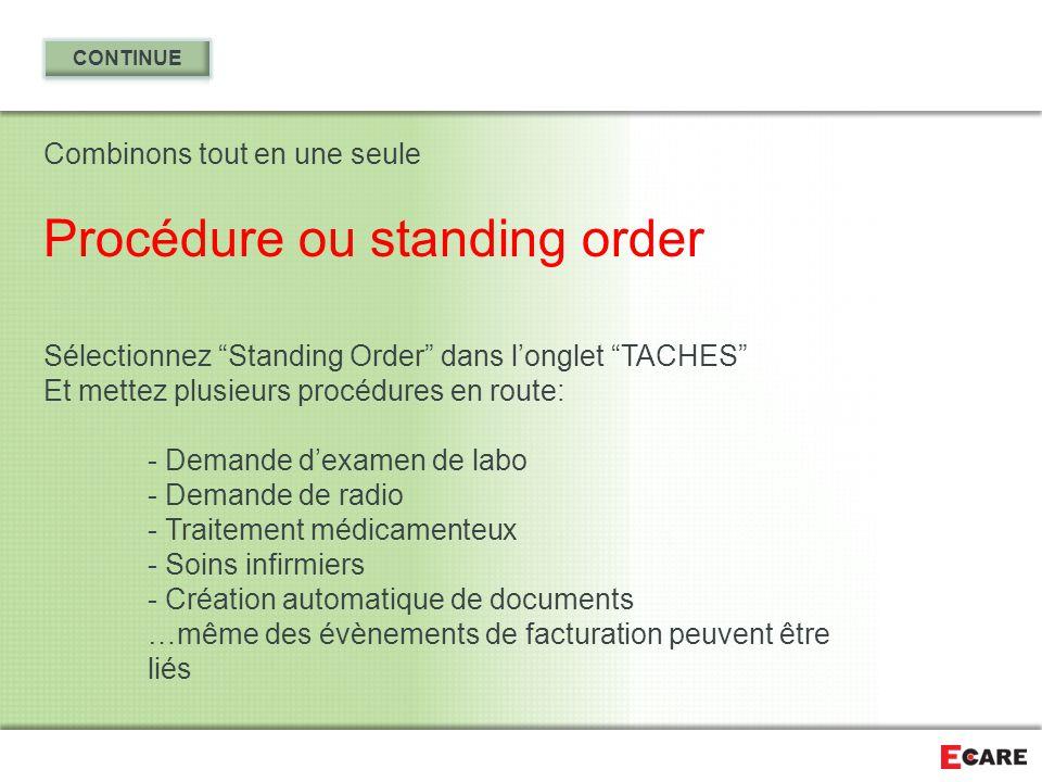 """Combinons tout en une seule Procédure ou standing order Sélectionnez """"Standing Order"""" dans l'onglet """"TACHES"""" Et mettez plusieurs procédures en route:"""