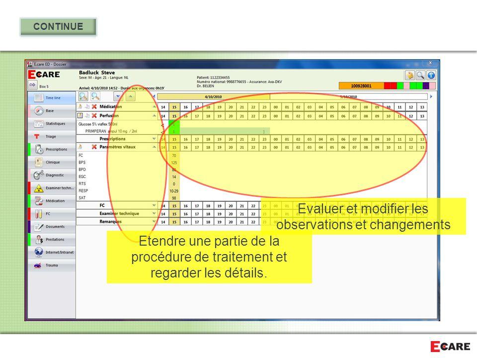 Etendre une partie de la procédure de traitement et regarder les détails. Evaluer et modifier les observations et changements