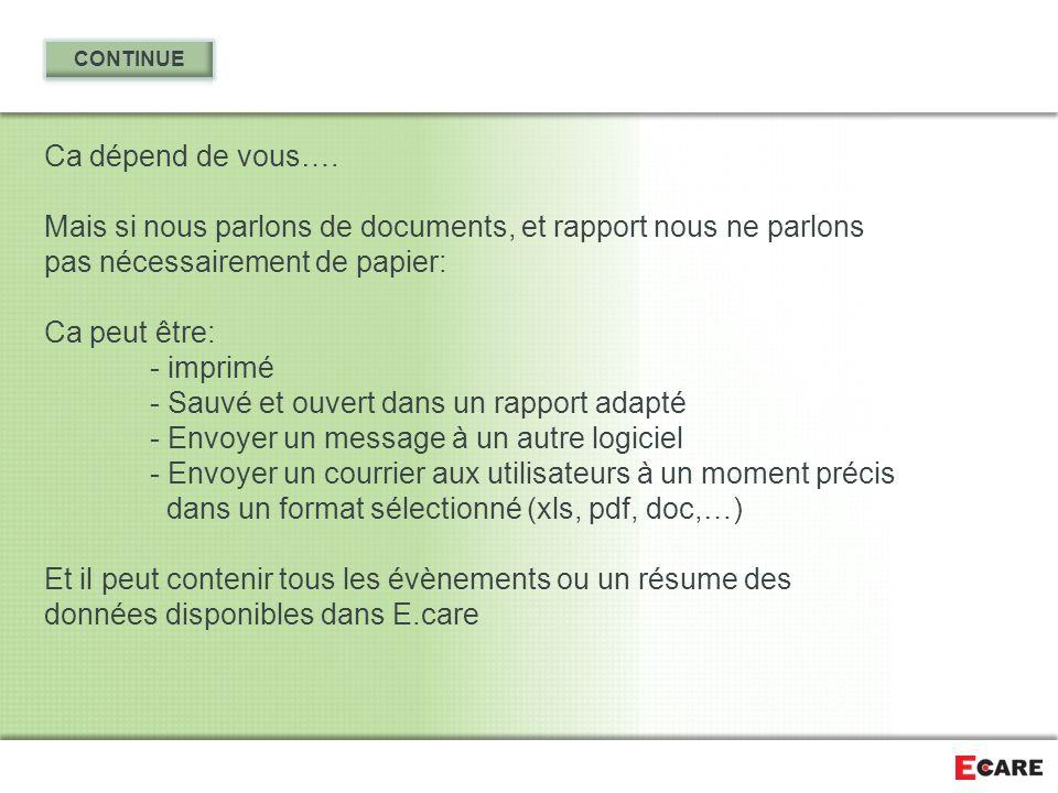 Ca dépend de vous…. Mais si nous parlons de documents, et rapport nous ne parlons pas nécessairement de papier: Ca peut être: - imprimé - Sauvé et ouv