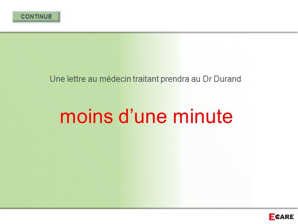 Une lettre au médecin traitant prendra au Dr Durand moins d'une minute