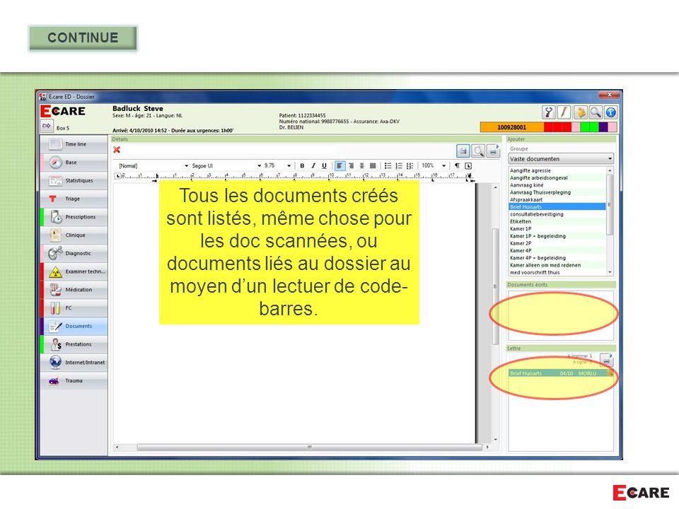 Tous les documents créés sont listés, même chose pour les doc scannées, ou documents liés au dossier au moyen d'un lectuer de code- barres.