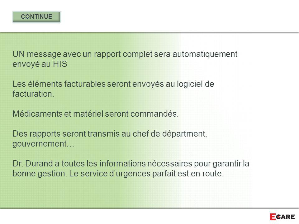 UN message avec un rapport complet sera automatiquement envoyé au HIS Les éléments facturables seront envoyés au logiciel de facturation. Médicaments