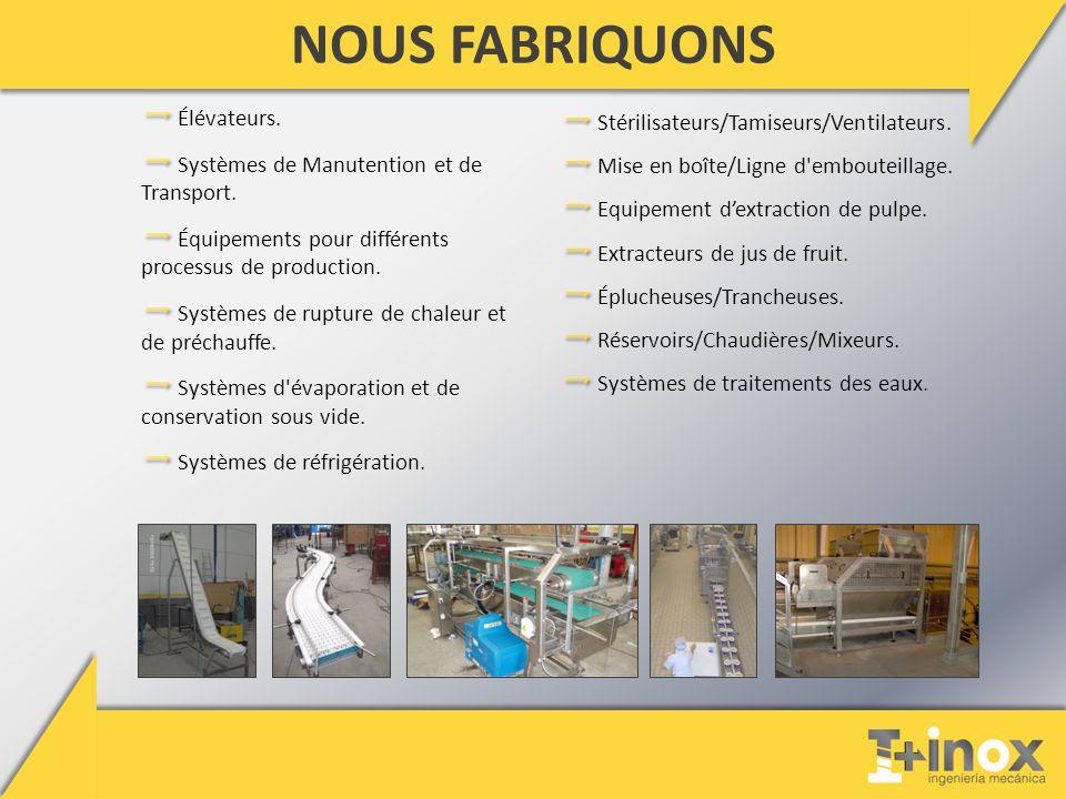 NOUS FABRIQUONS Stérilisateurs/Tamiseurs/Ventilateurs.