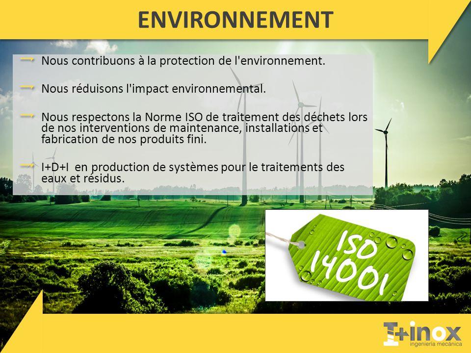 ENVIRONNEMENT Nous contribuons à la protection de l environnement.